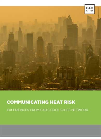 Communicating Heat Risk: Experiences from C40's Cool Cities Network