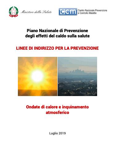 Linee di Indirizzo per la Prevenzione: Ondate di calore e inquinamento atmosferico (Guidelines for Prevention: Heat waves and air pollution)