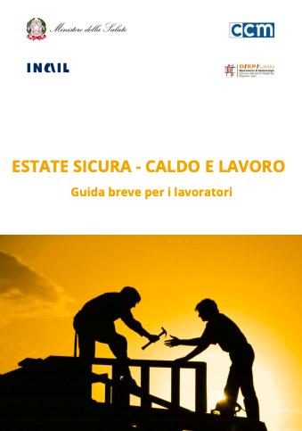 Estate sicura - Caldo e lavoro: Guida per i lavoratori (Safe Summer - Heat and Work: A Guide for Workers)