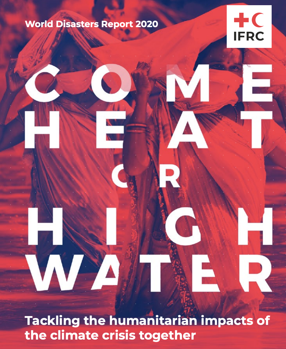 https://ghhin.org/resources/world-disasters-report-2020-come-heat-or-high-water-tackling-the-humanitarian-impacts-of-the-climate-crisis-together/