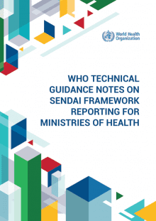 https://ghhin.org/resources/technical-guidance-notes-on-sendai-framework-reporting-by-ministries-of-health/